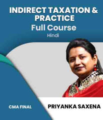 CMA Final Indirect Taxation And Practice Full Course By Priyanka Saxena (New) - Zeroinfy