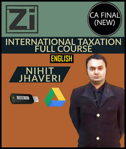 CA Final (New) International taxation Full Course Video Lectures By Nihit Jhaveri - zeroinfy
