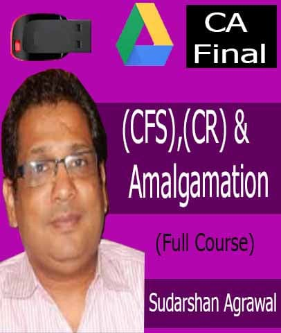 CA Final (Old)(FR) - (CFS),(CR) & Amalgamation Videos By Sudarshan Agrawal - Zeroinfy