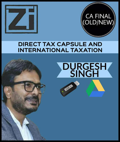 CA Final Direct Tax Capsule and International Taxation By Durgesh Singh (Old/New) - zeroinfy
