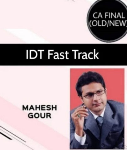 CA Final IDT Fast Track Course by Mahesh Gour (Old/New) - Zeroinfy