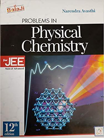 Problems in Physical Chemistry for JEE (Mains & Advanced) 12th Edition (2019-2020) Session by Narendra Awasthi