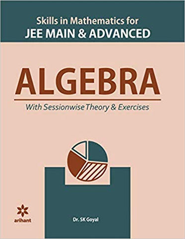 Skills in Mathematics- Algebra for JEE Main and Advanced 2020 by Dr. S.K Goyal - Zeroinfy
