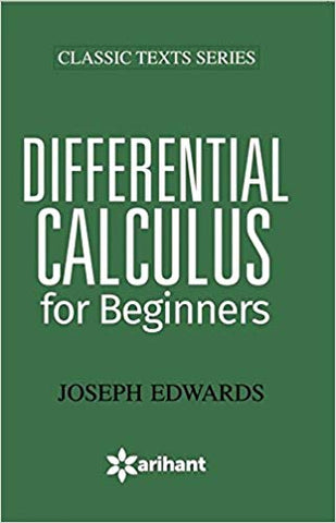 Differential Calculus for Beginners by Joseph Edwards - Zeroinfy