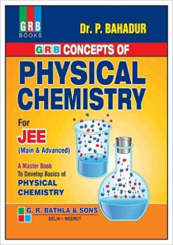 Concept of Physical Chemistry for JEE (Main & Advanced) by Dr. P Bahadur