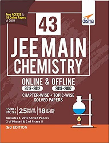 43 JEE Main Chemistry Online (2019-2012) & Offline (2018-2002) Chapter-wise + Topic-wise Solved Papers 3rd Edition by Disha Experts