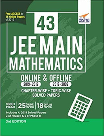 43 JEE Main Mathematics Online (2019-2012) & Offline (2018-2002) Chapter-wise + Topic-wise Solved Papers 3rd Edition by Disha Experts