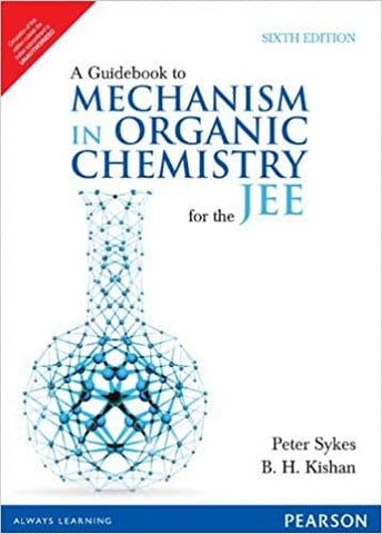 A Guidebook to Mechanism in Organic Chemistry for the JEE by Peter Sykes
