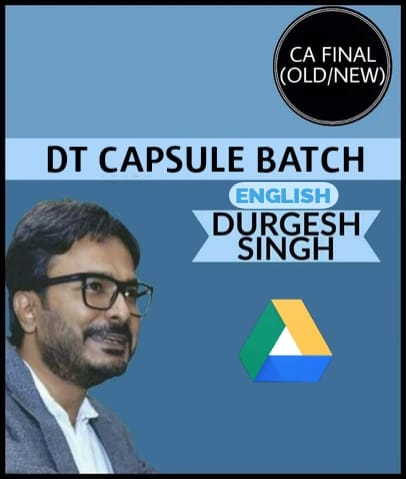 CA Final Direct Tax Capsule Batch By Durgesh Singh In English (Old/New) - Zeroinfy