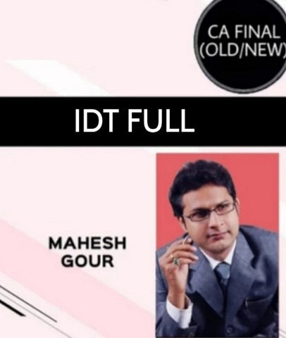 CA Final IDT Full Course by Mahesh Gour (Old/New) - Zeroinfy