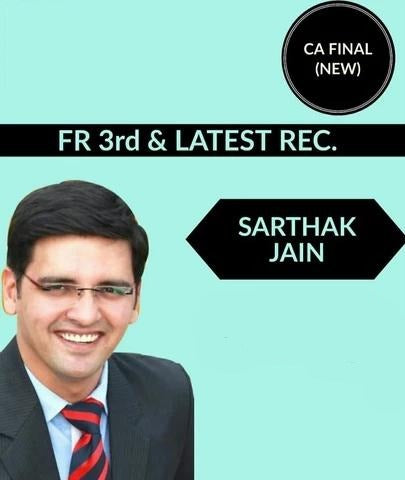 CA Final FR 3rd and Latest Video Lecture By Sarthak Jain (New) - Zeroinfy