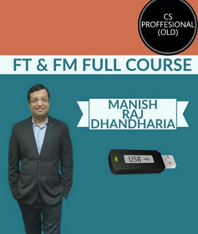 CS Professional (Old) Syllabus FT and FM Full Course by Manish Raj Dhandharia - Zeroinfy