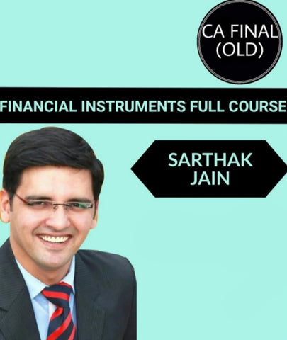 CA Final FR Financial Instruments Full Courses By CA Sarthak Jain (Old) - Zeroinfy