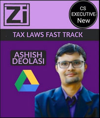 CS Executive Tax Laws Fast Track by Ashish Deolasi (New) - Zeroinfy