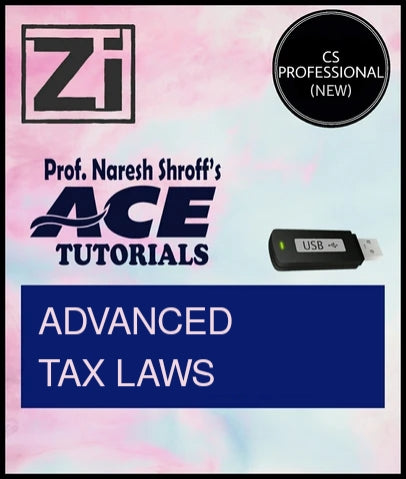 CS Professional (New) Paper 2 Advanced Tax Laws by ACE Tutorials - Zeroinfy