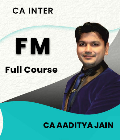 CA Inter Financial Management Full Course By CA Aaditya Jain - Zeroinfy