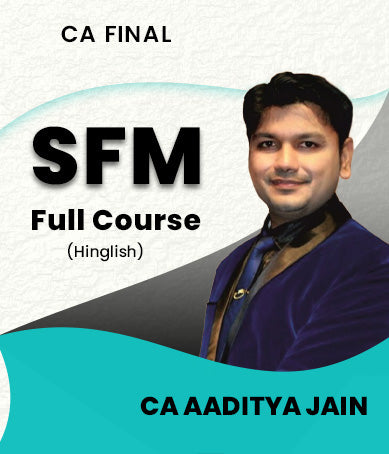 CA Final SFM New Full Course By CA Aaditya Jain - Zeroinfy