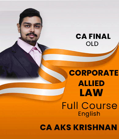 CA Final Corporate and Allied Laws Full Course By CA A.K.S.Krishnan (Old) - Zeroinfy