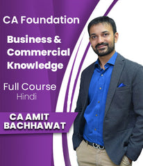 CA Foundation Business and Commercial Knowledge Full Course By Amit Bachhawat (New)