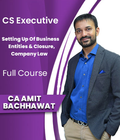 CS Executive (New) Setting Up Of Business Entities & Closure, Company Law By Amit Bachhawat