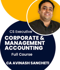 CS Executive Corporate and Management Accounting Full Course By CA Avinash Sancheti - Zeroinfy