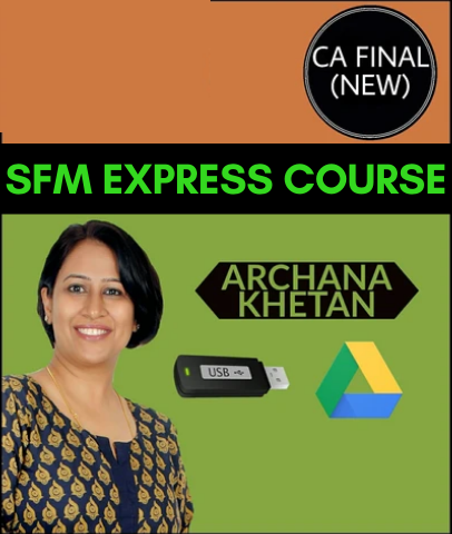 CA Final SFM Express Course by Archana Khetan (New) - Zeroinfy