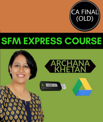CA Final SFM Express Course by Archana Khetan (Old)
