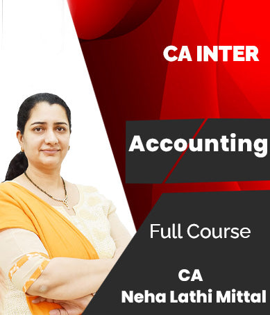 CA Intermediate Accounting Full Course Video Lectures By Neha Lathi Mittal