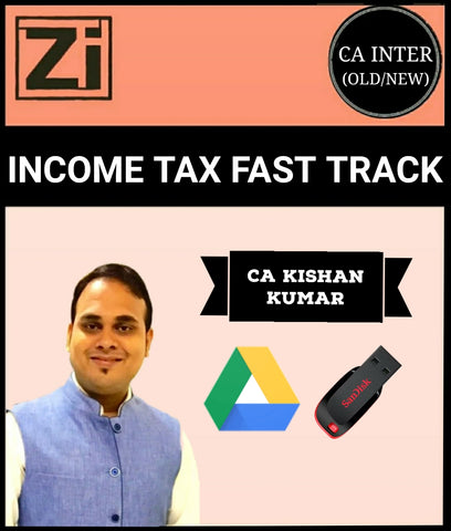 CA Inter/IPCC Income Tax Fast Track Course Video By Kishan Kumar (Old/New) - Zeroinfy