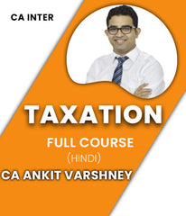 CA Inter Taxation Full Course Video by Ankit Varshney (Old & New) - Zeroinfy