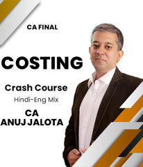 CA Final New Syllabus Costing (4th Edition) Crash Course By CA Anuj Jalota (SCMPE)