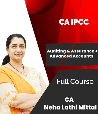 CA IPCC (Old) Auditing And Assurance + Advanced Accounts Combo Course Videos By Neha Lathi Mittal