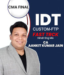 CMA Final New IDT Fast Track Video Lectures By CA Aankit Kumar Jain - Zeroinfy