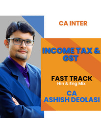 Ca Inter Income Tax and GST Fast Track By Ashish Deolasi - Zeroinfy