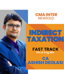 CMA Intermediate (Old/New) Indirect Taxation Fast Track Videos By Ashish Deolasi - Zeroinfy