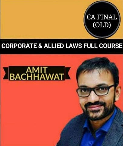 CA Final (Old) Corporate & Allied Laws Full Course By Amit Bachhawat