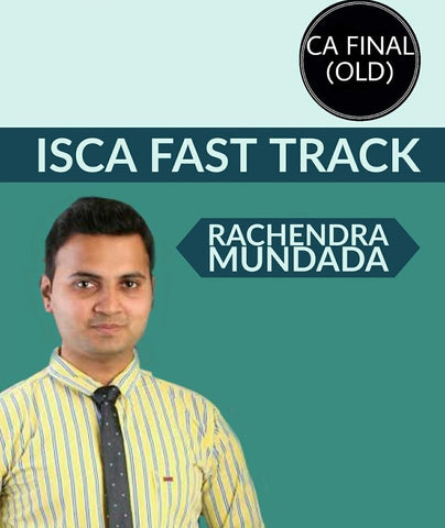 CA Final ISCA Fast Track Videos By Rachendra Mundada (Old)