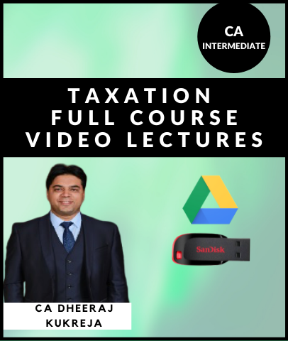 CA Inter Taxation Full Course Video Lectures By CA Dheeraj Kukreja - Zeroinfy