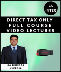 CA Inter Direct Tax Only Full Course Video Lectures By CA Dheeraj Kukreja - Zeroinfy
