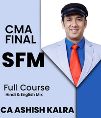 CMA Final Strategic Financial Management Full Course Video Lectures By Ashish Kalra - Zeroinfy