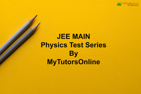 JEE MAIN Physics Test Series By MyTutorsOnline