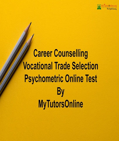 Career Counselling Vocational Trade Selection Psychometric Online Test By MyTutorsOnline