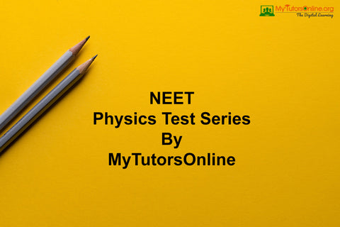NEET Physics Test Series By MyTutorsOnline