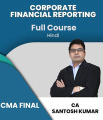 CMA FINAL Corporate Financial Reporting Full Course By Santosh Kumar - Zeroinfy