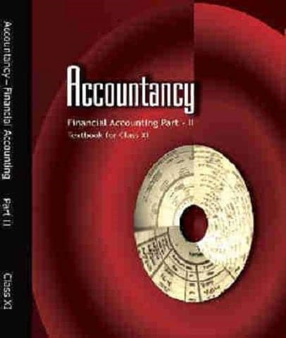 Accountancy (Finacial Accounting Part 2 ) Class 11 By Ncert - Zeroinfy