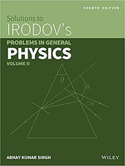 IIT JEE Wiley's Solutions to Irodov's Problems in General Physics, Vol II By Abhay Kumar Singh - Zeroinfy