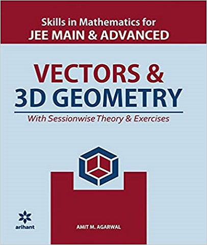 Skills in Mathematics, Vectors and 3D Geometry for IIT JEE Main and Advanced By Amit M Agarwal - Zeroinfy
