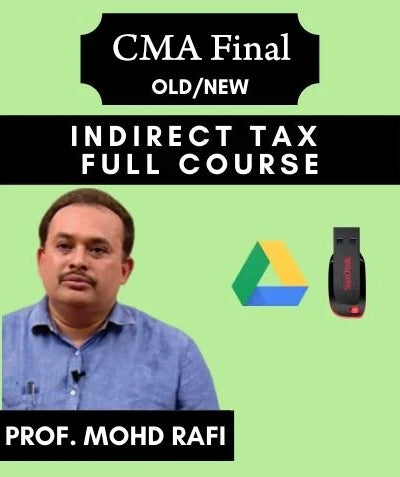 CMA Final Indirect Tax Full Course by Prof. Mohd Rafi with MCQs (Old/New) - Zeroinfy
