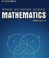 Senior Secondary School Mathematics for Class 11 By R S AGGARWAL - Zeroinfy