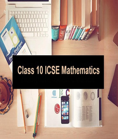 Class 10 ICSE  Mathematics Complete Video Classes By Mr. Sachin Gulati